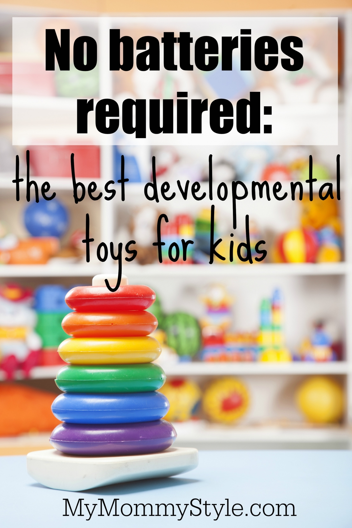 Developmental Toys For Toddlers : The best developmental toys for kids my mommy style