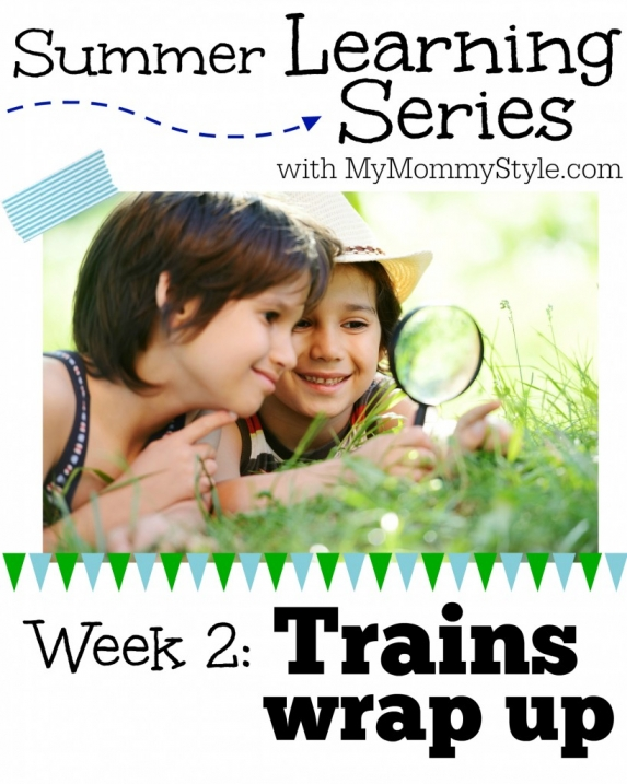 Summer learning series with MyMommyStyle week 2 trains wrap up