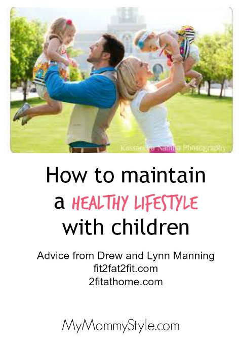 how to maintain a healthy lifestyle with children, fit2fat2fit.com, 2fitathome.com, mymommystyle.com, at home workouts for women