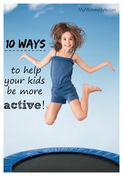 help your kids be more active, mymommystyle.com, fitness, children, activity