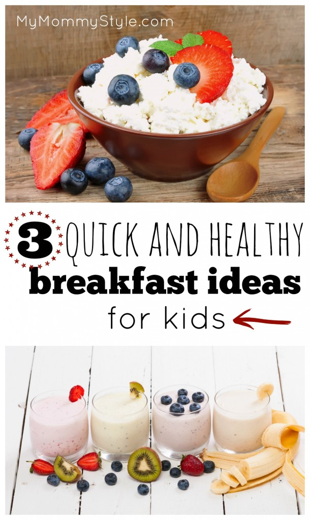 3 Quick And Healthy Breakfast Ideas For Kids
