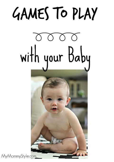 Games to Play with Your baby, mymommystyle.com, baby, huggies,