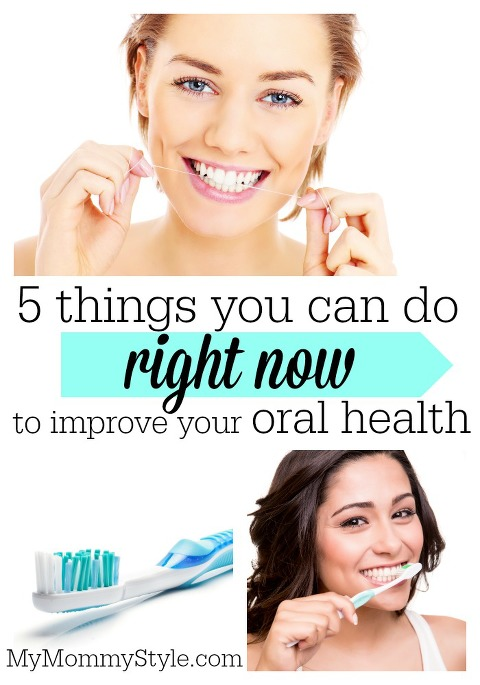 5 things you can do right now to improve your oral health