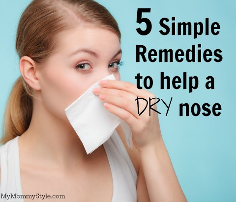 5 simple remedies to help a dry nose