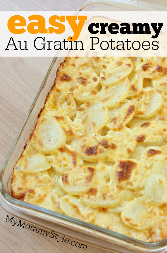 Easy Creamy Au Gratin Potatoes - My Mommy Style