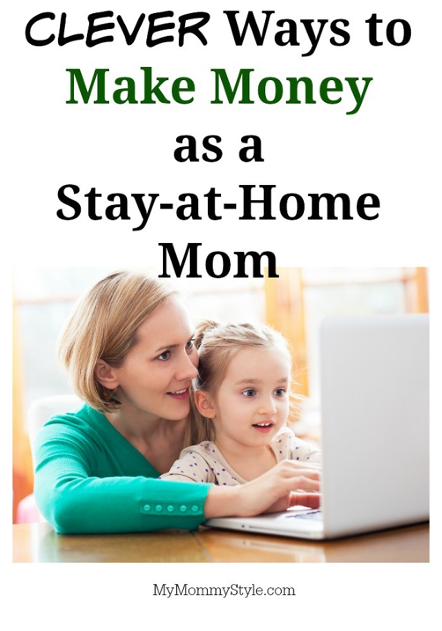 earn money as a stay at home mom ways to make money as a stay at home mom my mommy style 4088
