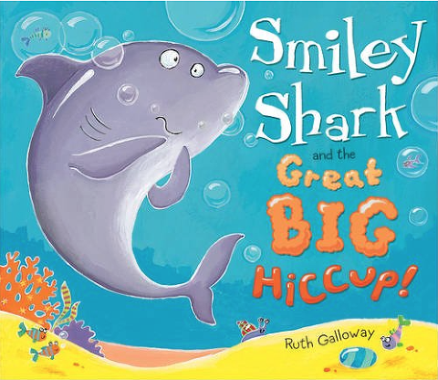 """Shark Books for Kids """"Smiley Shark and the Great Big Hiccup"""""""
