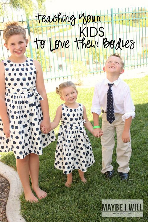 Teaching Your Kids To Love Their Bodies