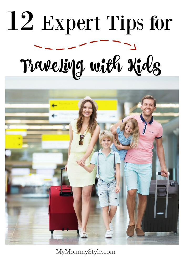 12 Expert Tips for Traveling with Kids - My Mommy Style
