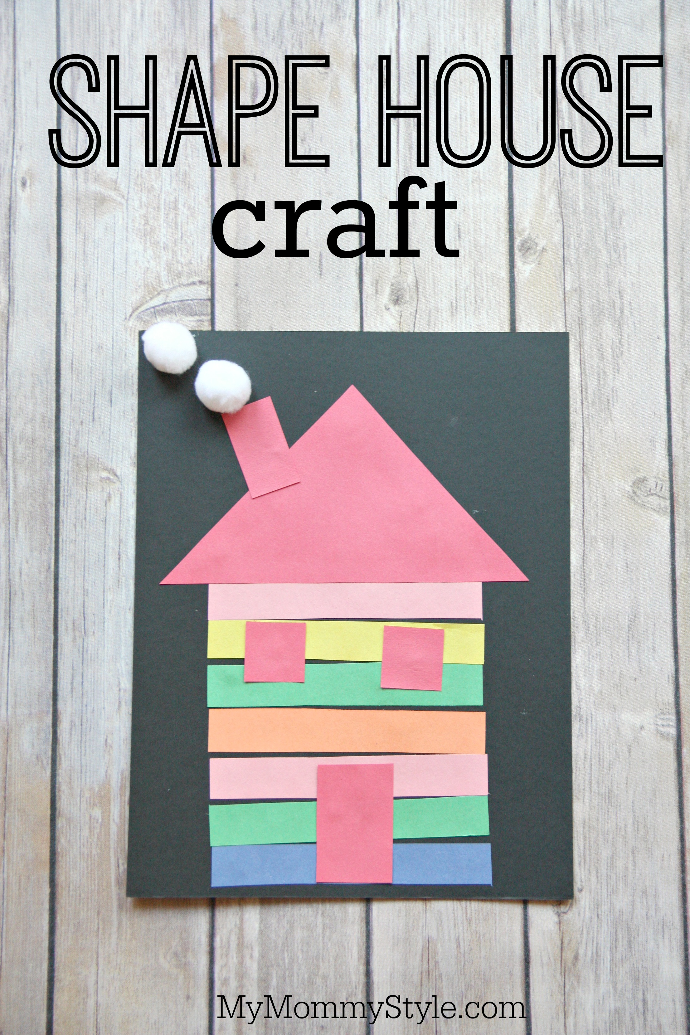 Colorful shape house craft my mommy style for House shapes and styles