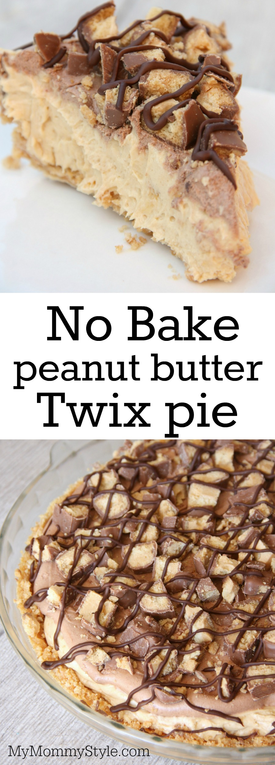 No-Bake Peanut butter Twix pie - My Mommy Style