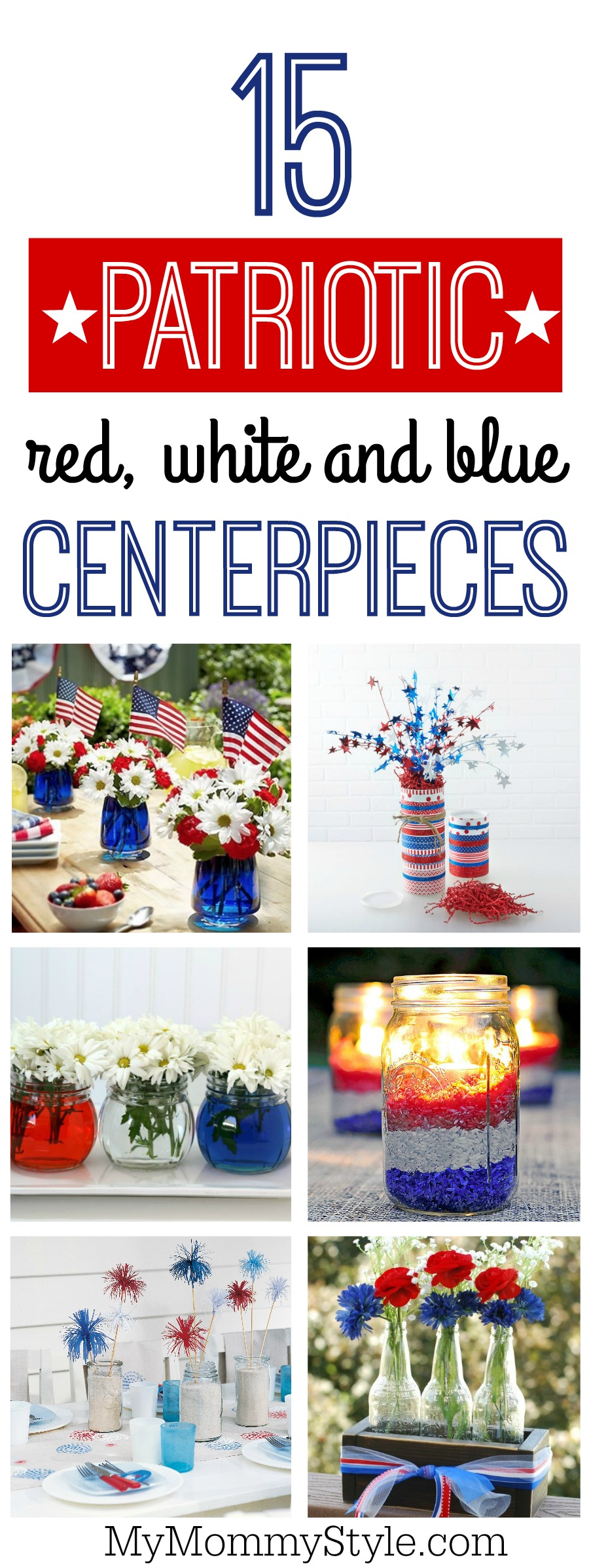Whether you're planning a party for Memorial Day, the 4th of July or a summer BBQ, add these patriotic centerpieces to make your party festive and fun. via @mymommystyle