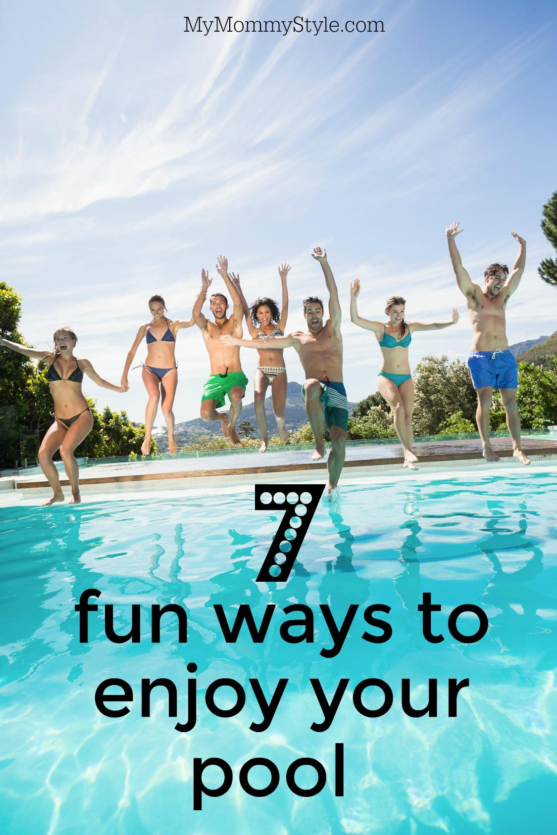 37 Ways To Savor Your Summer: 7 Ways To Enjoy Your Pool This Summer