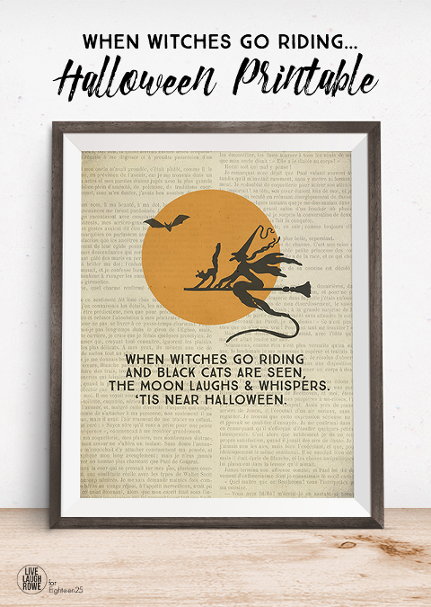 """FREE Halloween Printable """"When witches go riding and black cats are seen, the moon laughs and whispers tis' near Halloween."""""""