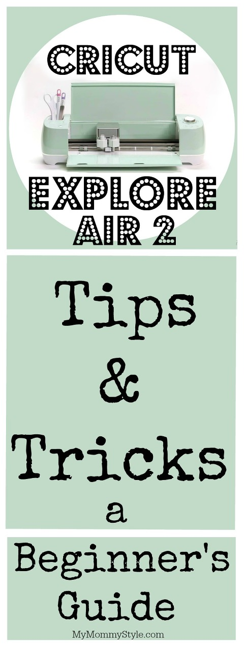 Cricut Explore Air 2 Tips & Tricks - A Beginner's Guide