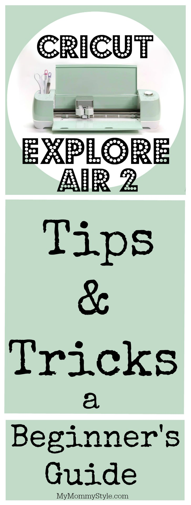 Learn How to Use Cricut Explore Air 2 with this beginner's guide. Time to start crafting like a pro with this superior machine that can do it all. via @mymommystyle