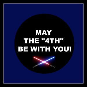 """May the """"4th"""" be with you printable."""