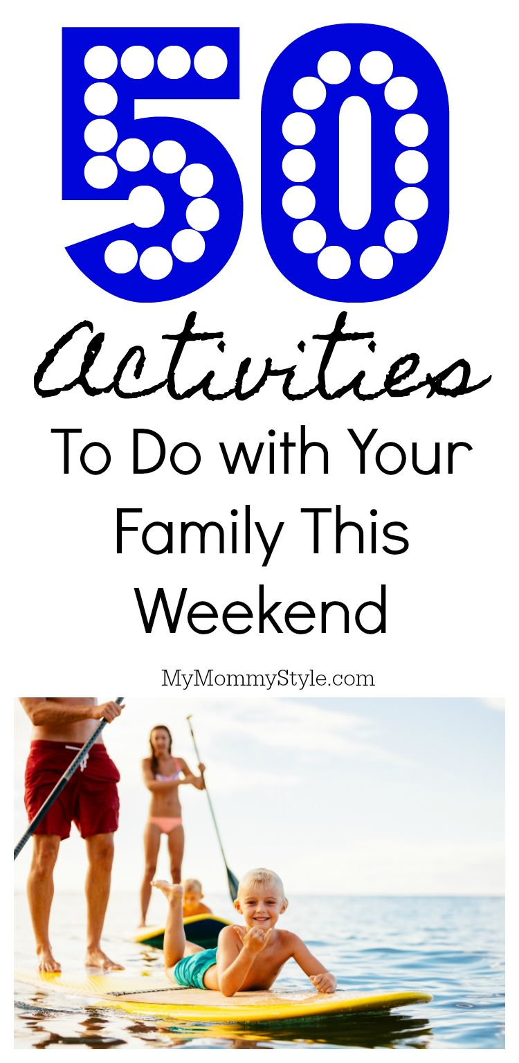 50 Activities To Do With Your Family This Weekend My