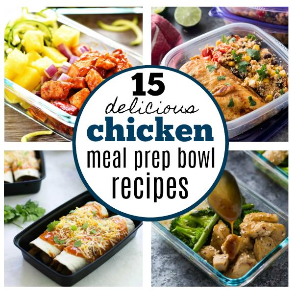 15 Delicious And Healthy Chicken Meal Prep Bowls My Mommy Style
