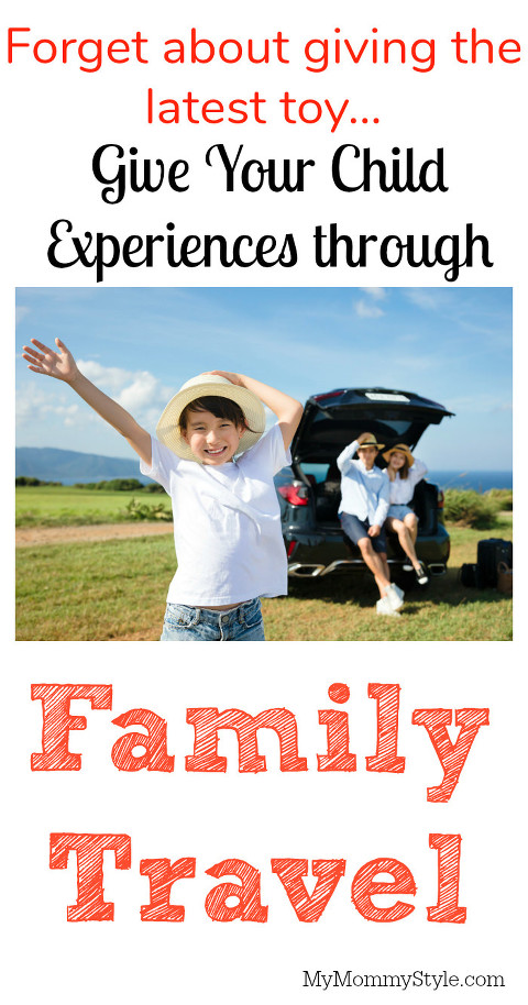 family travel, give experiences not things