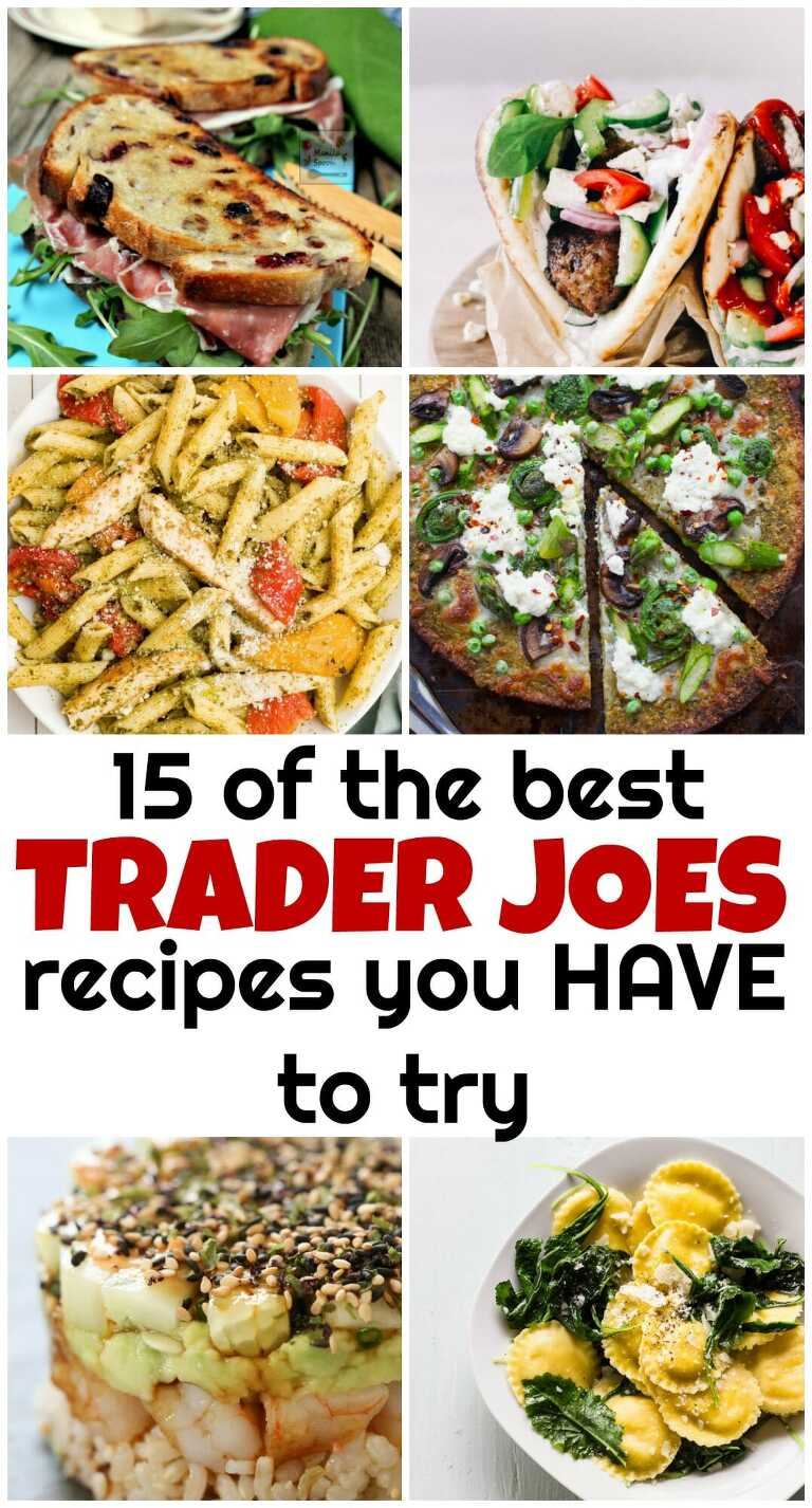 15 trader joes recipes you have to try