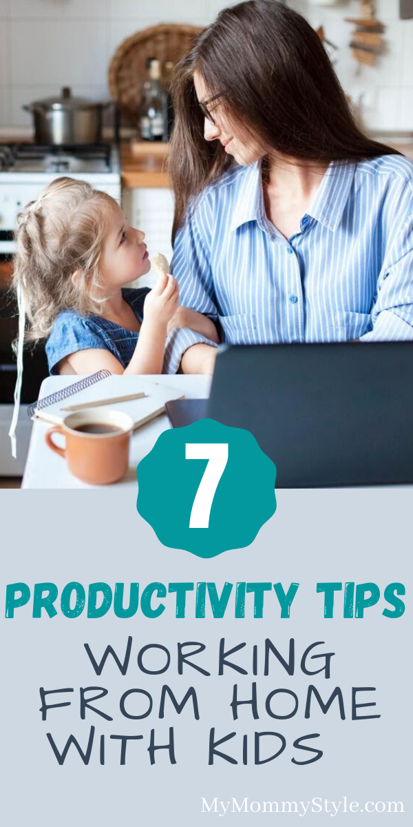 Working from home with kids can be a challenge. Here are 7 productivity tips to help you balance a work schedule and the attention your kids want. #workingfromhomewithkids #workingfromhome via @mymommystyle