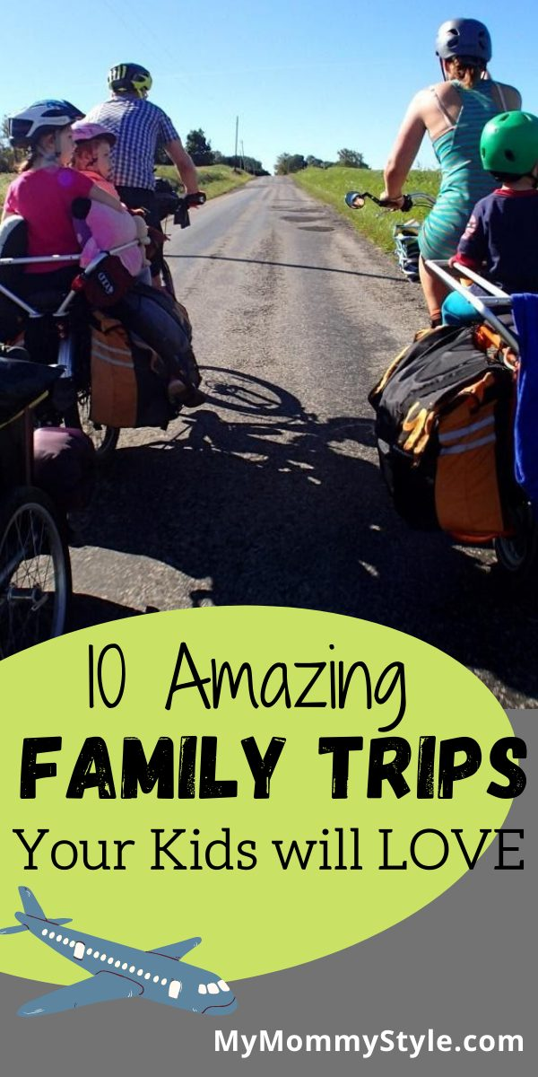 10 Amazing Family Trips Your Kids will Love